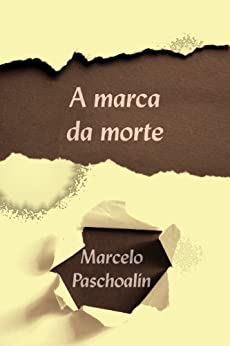 A marca da morte por [Paschoalin, Marcelo]