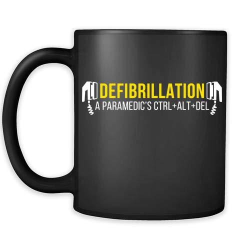 Mug Paramedic gifts Paramedic mug - Defibrillation A paramedic's CTRL+ALT+DEL mug - Paramedic coffee mug Paramedics coffee cup (11oz) Black