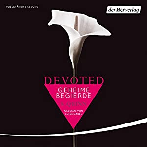 Geheime Begierde (Devoted 1) Hörbuch