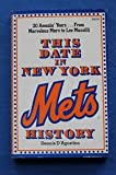 This Date in New York Mets History, Dennis D'Agostino, 0812860683
