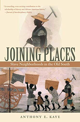 Joining Places: Slave Neighborhoods in the Old South (The...