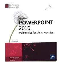 PowerPoint 2016 - Maîtrisez les fonctions avancées