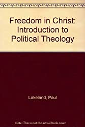 Freedom in Christ: Introduction to Political Theology