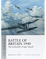 Battle of Britain 1940: The Luftwaffe's 'Eagle Attack'