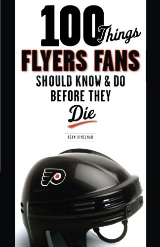 100 Things Flyers Fans Should Know & Do Before They Die (100 Things...Fans Should - Pennsylvania 100 Outlets