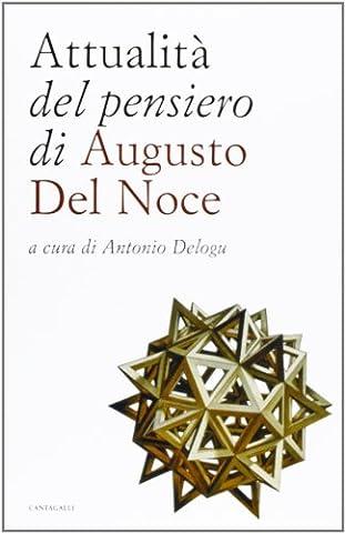 Attualità del pensiero di Augusto del Noce (Augusto Del Noce)