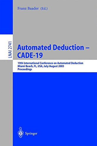 Download Automated Deduction - CADE-19: 19th International Conference on Automated Deduction Miami Beach, FL, USA, July 28 - August 2, 2003, Proceedings (Lecture Notes in Computer Science) pdf