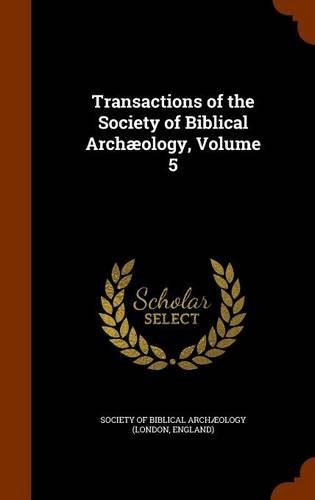 Download Transactions of the Society of Biblical Archæology, Volume 5 PDF