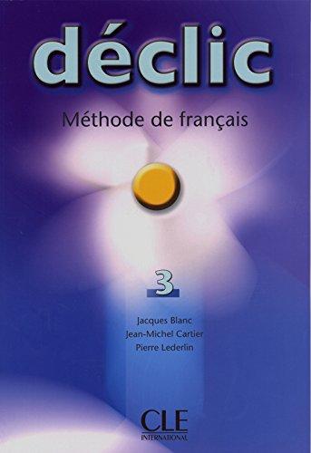 Declic Level 3 Textbook (Methode de Francais) (French Edition)