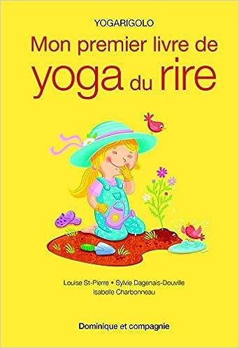 Mon premier livre de yoga du rire : Yogarigolo ...