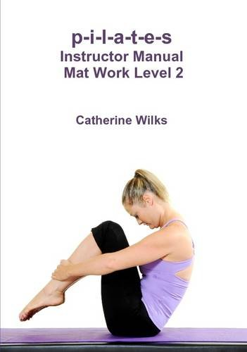 Read Online p-i-l-a-t-e-s Instructor Manual Mat Work Level 2 pdf