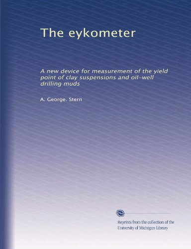 - The eykometer: A new device for measurement of the yield point of clay suspensions and oil-well drilling muds