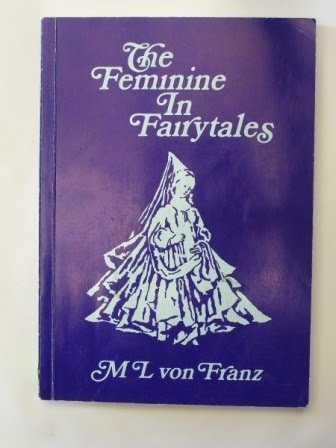 Problems of the Feminine in Fairytales (Seminar Series (Spring Publications, Inc.), 5.)