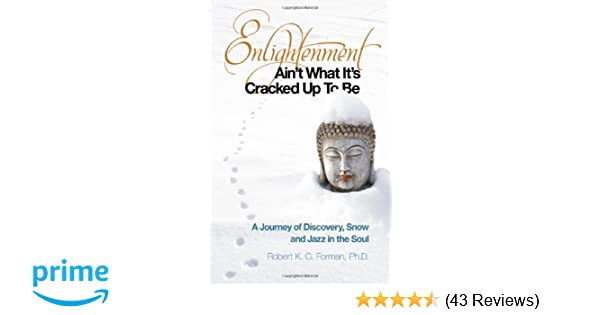 Enlightenment Ain't What It's Cracked Up To Be: A Journey of