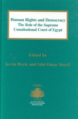 Human Rights and Democracy:The Role of the Supreme Constitutional Court of Egypt (Centre of Islamic & Middle Eastern Law) (Role Of The European Court Of Human Rights)