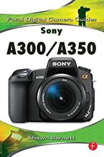 amazon com sony alpha dslr a300 a350 digital field guide rh amazon com Sony DSLR A300 sony a300 camera user manual