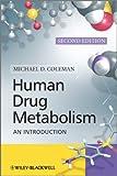 Human Drug Metabolism, Michael D. Coleman, 047074216X