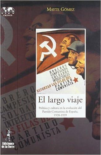 EL largo viaje. Política y cultura en la evolución del Partido Comunista de España: 22 Biblioteca de Nuestro Mundo, Cronos: Amazon.es: Gómez, Mayte: Libros