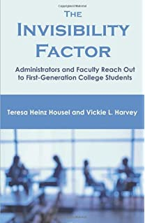 every student has a story personal narratives from first the invisibility factor administrators and faculty reach out to first generation college students