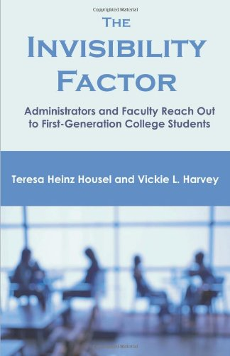The Invisibility Factor: Administrators and Faculty Reach Out to First-Generation College Students