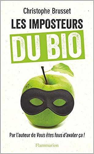 Les imposteurs du BIO - Brusset, Christophe - Livres - Amazon.fr
