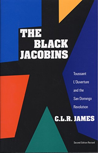 The Black Jacobins: Toussaint L'Ouverture and the San Domingo Revolution (The Half King French And Indian War)