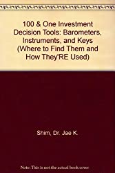 101 Investment Decision Tools: Barometers, Instruments, and Keys