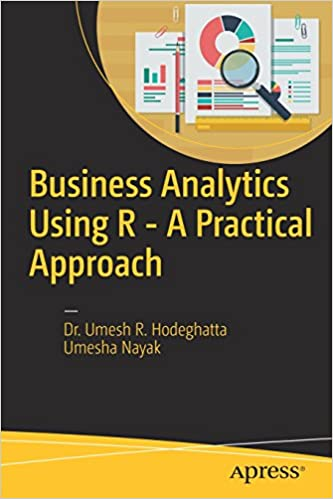 Business Analytics Using R – A Practical Approach