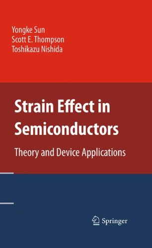 Strain Effect in Semiconductors: Theory and Device Applications