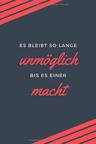 Es Bleibt So Lange Unmöglich Bis Es Einer Macht: Motivations Tagebuch / Notizbuch  / 110 Linierte Seiten (German Edition) PDF
