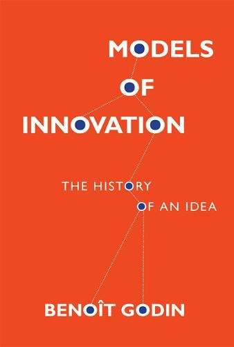 Models of Innovation: The History of an Idea (Inside Technology)