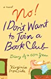 Front cover for the book No! I Don't Want to Join a Book Club: Diary of a Sixtieth Year by Virginia Ironside