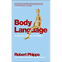 Body Language: It's What You Don't Say That Matters (English Edition)