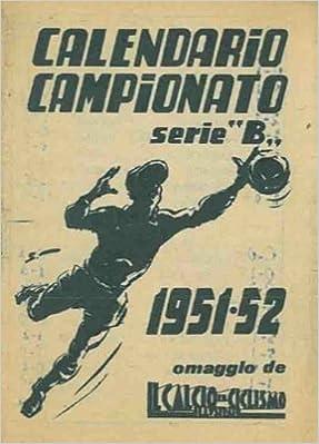 Calendario 1951.Calendario Campionato Serie A 1951 52 Omaggio De Il