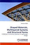 Shaped Materials, Multilayered Systems and Structural Forms, Damiano Pasini, 3838305434