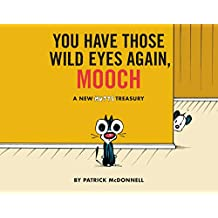 You Have Those Wild Eyes Again, Mooch: A New MUTTS Treasury