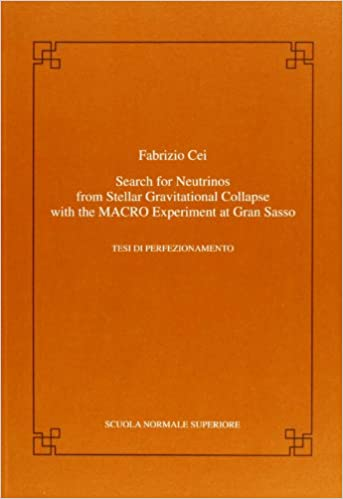 Search for neutrinos from stellar gravitational collapse with the MACRO experiment at Gran Sasso (Publications of the Scuola Normale Superiore) 1st Edition