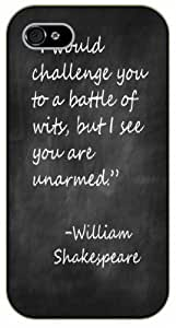 iPhone 5 / 5s I would challenge you for a battle of wits, but I see you are unarmed. William Shakespeare - Black plastic case / Inspirational and motivational life quotes / SURELOCK AUTHENTIC