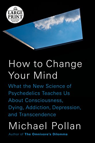 Pdf Biographies How to Change Your Mind: What the New Science of Psychedelics Teaches Us About Consciousness, Dying, Addiction, Depression, and Transcendence (Random House Large Print)