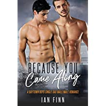 Because You Came Along: A Baytown Boys Single Dad Male/Male Romance
