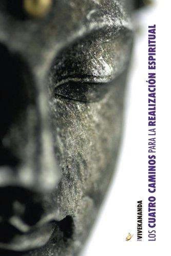 Los Cuatro Caminos para la Realización Espiritual (Spanish Edition)