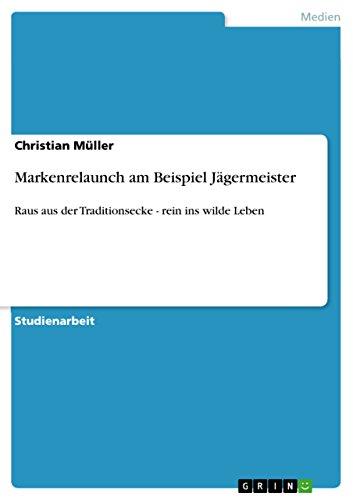 markenrelaunch-am-beispiel-jgermeister-raus-aus-der-traditionsecke-rein-ins-wilde-leben-german-editi