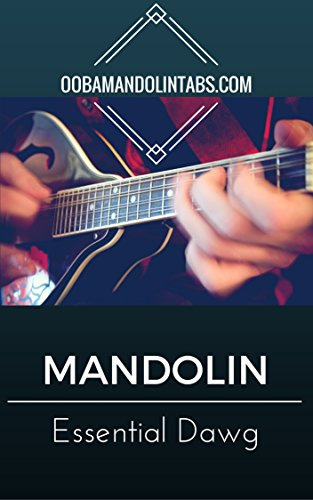 - Ooba Mandolin Essentials: Dawg/New Grass: 10 Essential Dawg/New Grass Songs to Learn on the Mandolin (Ooba Mandolin Essentials: Dawg / New Grass Book 4)