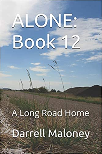 Day After Its Long Road To Better >> Alone Book 12 A Long Road Home Darrell Maloney Allison Alan