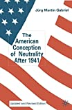 The American Conception of Neutrality After 1941: Update and Revised
