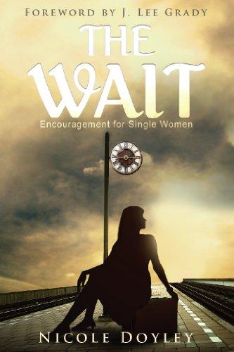 The Wait: Encouragement for Single Women