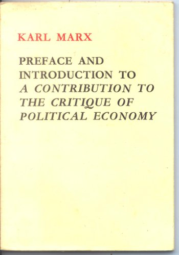 Preface and introduction to A contribution to the critique of political economy (Introduction To The Critique Of Political Economy)