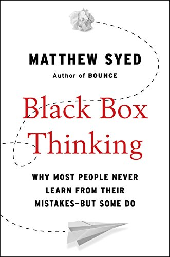 Amazon black box thinking why most people never learn from black box thinking why most people never learn from their mistakes but some fandeluxe Image collections