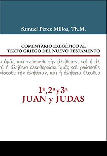 Comentario Exegetico al texto griego del N.T. - 1ª, 2ª, 3ª Juan y Judas (Spanish Edition) [Samuel Millos] (Tapa Dura)