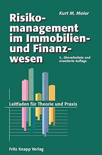 Risikomanagement im Immobilien- und Finanzierungswesen Gebundenes Buch – 8. Oktober 2007 Kurt M. Maier Fritz Knapp Verlag Frankfurt 3831408017